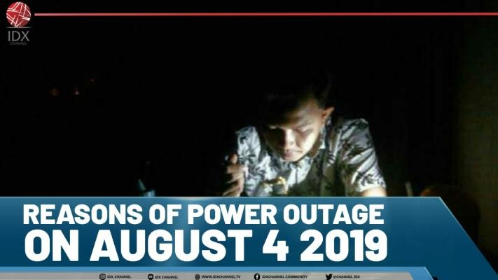 Reasons Of Power Outage On August 4 2019 Idx Channel